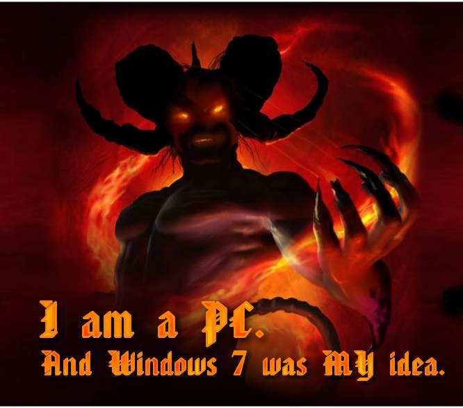 Satan windows 7 ad I am a pc and windows 7 is my idea