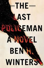 Review: The Last Policeman by Ben H. Winters