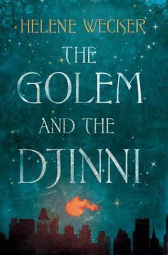 Review: The Golem & The Djinni by Helene Wecker